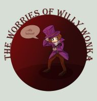 The Worries of Willy Wonka II by Saiwen