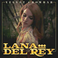 Lana Del Rey - Velvet Crowbar by other-covers
