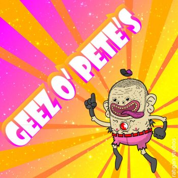 Geez O' Pete's by Joseph-Ratigan