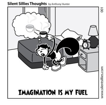 Silent Sillies Thoughts - Imagination is my Fuel by JK-Antwon