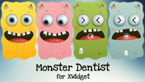 Monster Dentist for xwidget by jimking