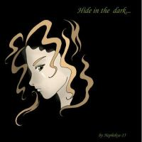 Hide in the dark by Delillah