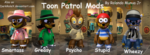 Toon Patrol Mods by DarkRoleX