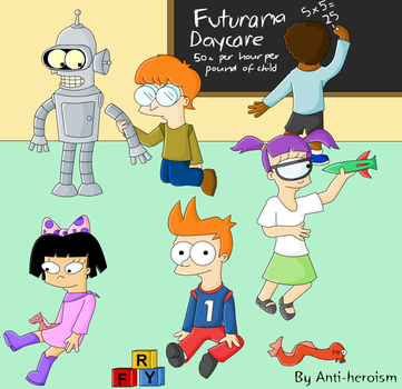 Futurama Daycare by Anti-heroism