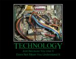 Technology Motivational Poster by Nefarious-lover