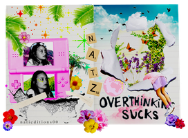 + Overthinking Sucks by natieditions00