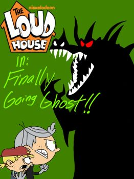 The Loud House: Finally going Ghost by ArtIsMyMarc