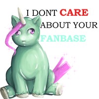 I don't care about your fanbase by ellielza