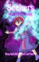 Seekers- Double  Trouble by SarahMyriaCarter