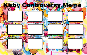 Kirby Controversy Meme Blank by Roro102900