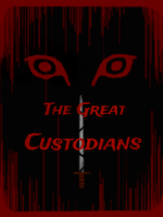 The Great Custodians Cover by GuardianOfNightmares