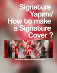 Signature Yapimi / How to make a signature cover ? by btchdirectioner