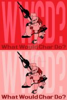 What Would Char Do? WWCD?+FIX+ by CaptKyle
