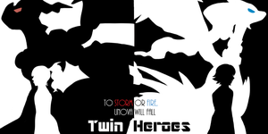 Twin Heroes Cover [new] by Cherabby