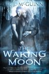 Book Cover: The Waking Moon - author T. J. McGuinn by Georgina-Gibson