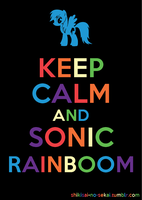 Keep Calm and Sonic Rainboom by Ichigo-Shindou