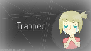 Trapped by bleedlings
