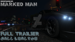 Full Trailer: Marked Man by SheiCarson