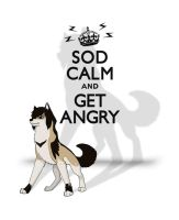 :-SOD CALM and GET ANGRY-: by Dorchette