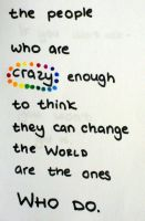 Crazy enough to change the world? (Day 61) by Hedwigs-art