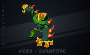 The Rootrix - Kevin - Swampfire by TheRedJoker351