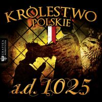 A.D. 1025 Polish Kingdom - Krolestwo Polskie by N4020
