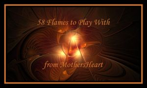 Flames to Play With by MothersHeart