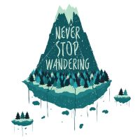 Never Stop Wandering by Miffmelon