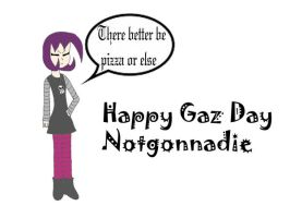 Happy Gaz day Notgonnadie by YingYang-girl
