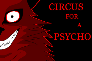 Circus for a Psycho by WolFkId27