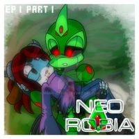Neo Robia: EP 1 Part 1 by aurapandora