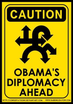 Caution: Obama Diplomacy by Conservatoons
