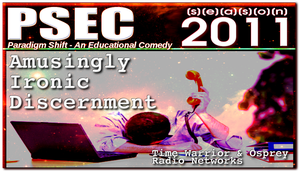 PSEC 2011 Amusingly Ironic Discernment by paradigm-shifting