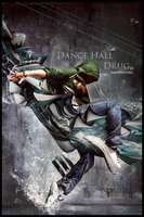 Dance Hall Drug by Saferwaters