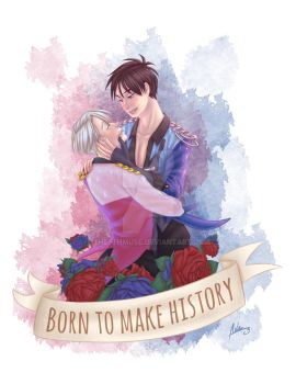 Born To Make History by The7thMuse