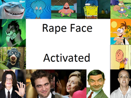 Rape Face Activated by pickles0629