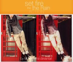 Set Fire Tho the Rain - Action by fuckingfame