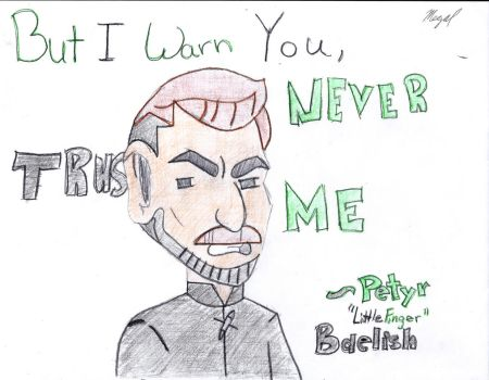 Petyr, But I Warn You, Never Trust me, Colored by Tyrion-Little-Lion