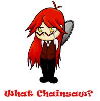 Grell: What Chainsaw? by Goldwave