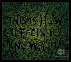 How It Feels To Know You No II by jhasson