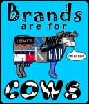 Brands R 4 Cows by scart