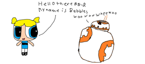 Bubbles meets BB-8 by Simpsonsfanatic33