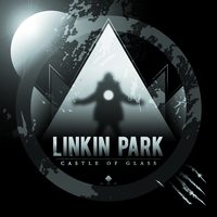 Linkin Park - Castle of Glass by melon1992