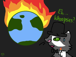So I set the world on...whoopsies... by Blazestar12