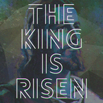 THE KING IS RISEN by Crazed-Artist