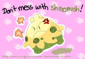 Don't mess with Shroomish