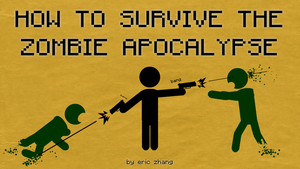 How to Survive a Zombie Apocalypse by Number9Robotic