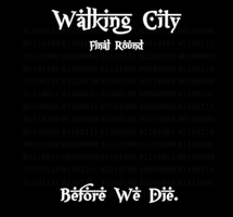 Walking City Final Round - Before We Die by Zeurel