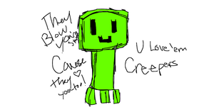 You love 'em creepers by PrincetonsMonster