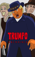 Trumpo Unchained by kyrtuck